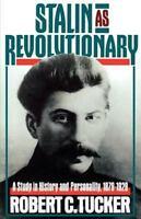 Stalin as Revolutionary, 1879-1929: By Robert Tucker