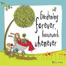 Born to Shop: Gardening Forever, housework whenever (Born to Shop Gift Books), V
