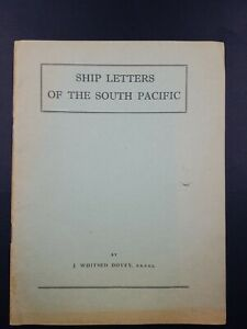 Ship Letters of the South Pacific by J. Whitsed Dovey