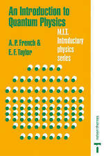 An Introduction to Quantum Physics by Edwin F. Taylor, A. P. French (Paperback,…