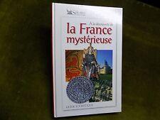A LA DECOUVERTE DE LA FRANCE MYSTERIEUSE Guide touristique Esotérisme