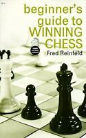 Beginner's Guide to Winning Chess by Fred Reinfeld