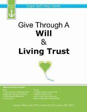 Give Through A Will & Living Trust : Legal Self-Help Guide by Sanket Mistry...