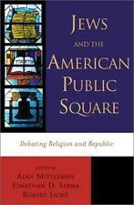 Jews and the American Public Square: Debating Religion and Republic