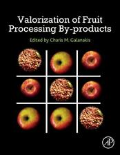 Valorization of Fruit Processing By-products, Galanakis, M. 9780128171066 New,,