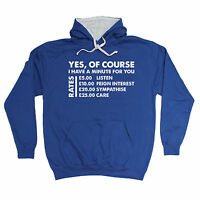 Yes Of Course I Have A Minute Rates HOODIE hoody Joke Top Funny birthday gift