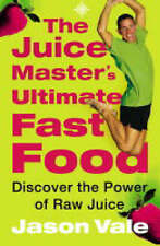 Ultimate Fast Food: Juicing Book by Jason Vale. FREE SuperJuice Me DVD