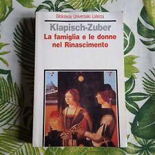 """Klapisch-Zuber,""""La famiglia e le donne nel Rinascimento"""",Laterza"""