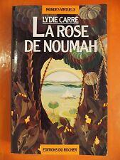 La Rose de Noumah. Mondes Virtuels. Lydie Carré. éditions du Rocher