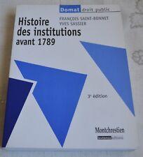 HISTOIRE DES INSTITUTIONS AVANT 1789 DE SAINT BONNET & SASSIER 2005 COMME NEUF