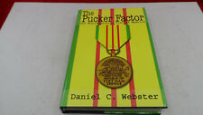 The Pucker Factor: One Noncombatant's Vietnam Memoirs, Webster, Daniel C. Signed