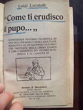 1919 ROMANZO DI LUIGI LUCATELLI 'COME TI ERUDISCO IL PUPO' TRAVASO DELLE IDEE