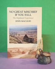 J Macleod: No Great Mischief If You Fall: The Highland Experience/Scotland/HBDJ