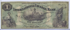 1870 US Obsolete Currency - International College Bank $1 Dollar*