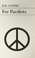 For Pacifists by M. K. Gandhi (2008, Hardcover)