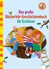 Das große Bücherbär-Geschichtenbuch für Erstleser von Christina Koenig, Sandra Grimm und Frauke Nahrgang (2015, Gebundene Ausgabe)