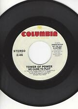 "FUNK 45- TOWER OF POWER- ""WE CAME TO PLAY""- COLUMBIA- PROMO-MONO/STEREO- MINT"