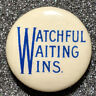 "Vintage 1916 Woodrow Wilson ""Watchful Waiting Wins"" Campaign Pinback Button"