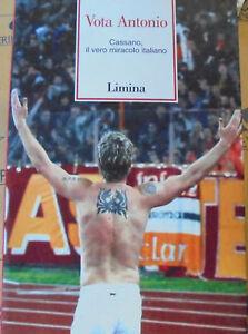 VOTA ANTONIO. CASSANO IL VERO MIRACOLO ITALIANO - PAOLO ROSSI - LIMINA  2004