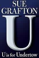 U is for Undertow: A Kinsey Millhone Novel by Sue Grafton