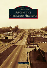 Along the Kirkwood Highway [Images of America] [DE] [Arcadia Publishing]