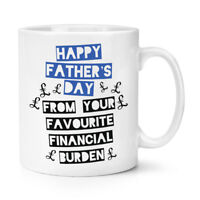 Happy Father's Day Your Favourite Financial Burden 10oz Mug Cup - Dad Joke Funny