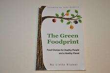 The Green Foodprint : Food Choices for Healthy People and a Healthy Planet by...