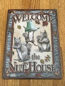 River's Edge Products Tin Sign Nut House Weatherproof 17x12in