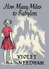 VIOLET NEEDHAM:-  How Many Miles to Babylon