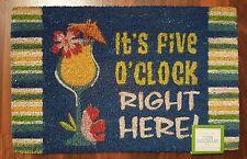 It's 5 O'clock Right Here Coir Welcome Mat Doormat Front Entry Door Rug NEW