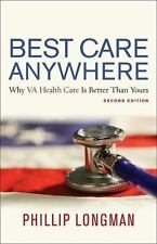 Best Care Anywhere, 2nd Edition: Why VA Health Care Is Better Than Yours, Longma