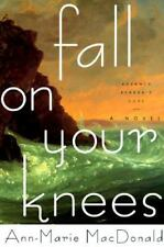 Fall on Your Knees by MacDonald, Ann-Marie