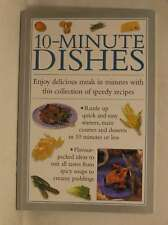 10-minute Dishes: Enjoy Delicious Meals In Minutes With This Collection Of Speed