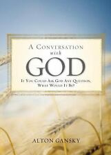 A Conversation with God: If You Could Ask God Anything What Would It Be? by Gan