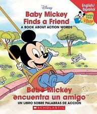Baby Mickey Finds A Friend  Bebe Mickey encuentra un amigo (Disney Bil-ExLibrary