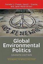 Global Environmental Politics: By Chasek, Pamela S., Downie, David L., Brown,...