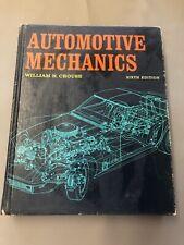Automotive Mechanics William H. Crouse Sixth & Seventh Edition McGraw-Hill 1970