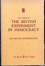 THE BRITISH EXPERIMENT IN DEMOCRACY RYERSON PRESS HETHERINGTON 1962 HC/DJ
