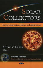 Solar Collectors: Energy Conservation, Design & Applications (Renewable Energy: