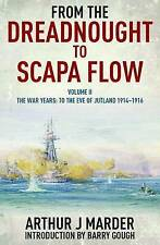 From the Dreadnought to Scapa Flow: Volume II: To the Eve of Jutland by...