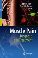 Muscle Pain : Diagnosis and Treatment (2010, Hardcover)