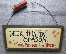 """DEER HUNTING SEASON YOU'LL FIND ME UP A TREE WEATHERED LOOK WOOD SIGN 12"" CABIN"
