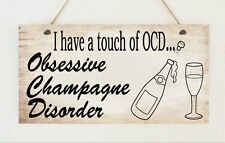 Champagne Lover OCD Drinking Funny Sign Plaque Gift Present Family Friend