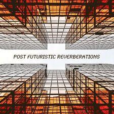 POST FUTURISTIC REVERBERATIONS Featuring; Lexicon PCM-42, M200 & Eventide H3000
