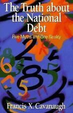 The Truth About the National Debt: Five Myths and One Reality-ExLibrary