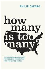 How Many Is Too Many? : The Progressive Argument for Reducing Immigration...