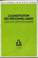 L'Alimentation des personnes âgées  - Colloque international 1985