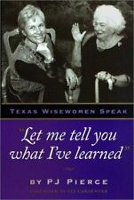 """""""Let me tell you what I've learned:"""" Texas Wisewomen Speak (Louann Atkins Temple"""
