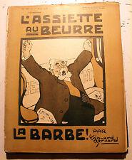 L'ASSIETTE AU BEURRE/1908/N°385/LA BARBE!/TOUT ILLUSTRE PAR EDOUARD BERNARD