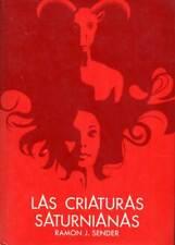 Las criaturas saturnianas - Ramón J. Sender
